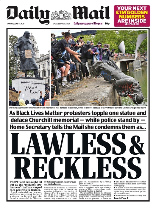 Daily Mail newspaper cover. Top left is a photo of a statue of Winston Churchill, with 'is a racist' under his name. Top right is a photo of Colston's statue being lowered into Bristol Harbour by a crowd of people. Headline reads 'LAWLESS AND RECKLESS'.