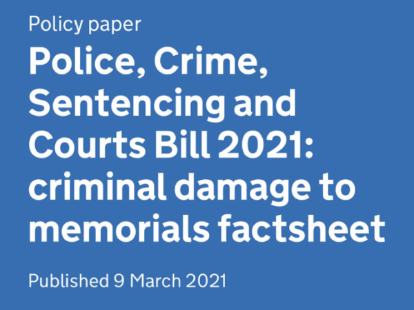 White writing on a blue background. 'Policy paper/ Police, Crime, Sentencing and Courts Bill 2021: criminal damage to memorials factsheet/ Published 9 March 2021'.